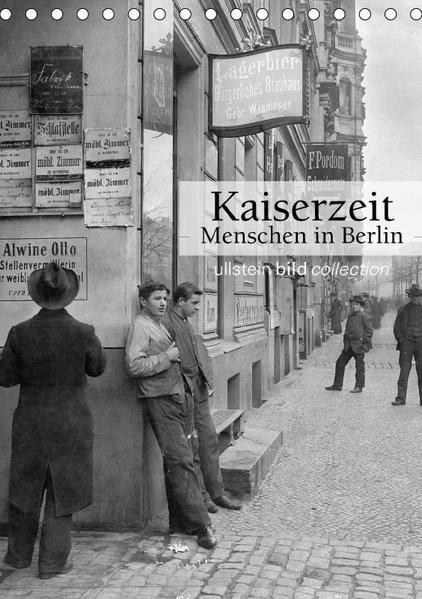 Kaiserzeit - Menschen in Berlin (Tischkalender 2017 DIN A5 hoch) - Coverbild
