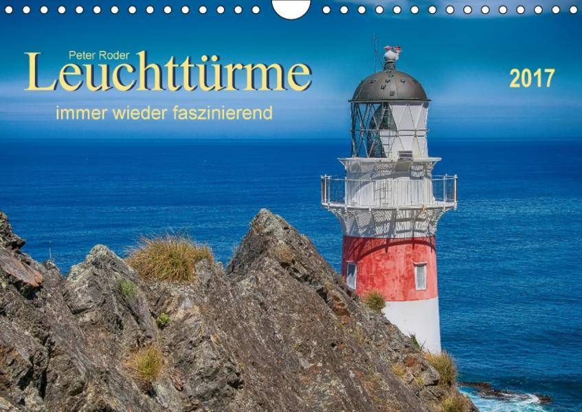 Leuchtürme - immer wieder faszinierend (Wandkalender 2017 DIN A4 quer) - Coverbild