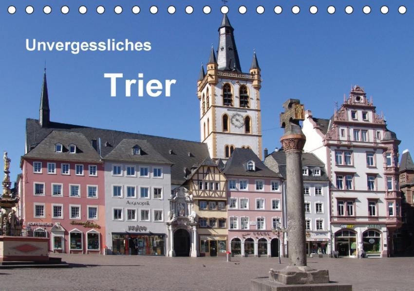 Unvergessliches Trier (Tischkalender 2017 DIN A5 quer) - Coverbild