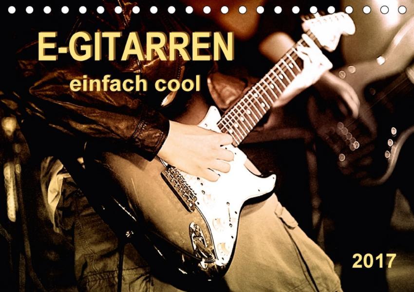 E-Gitarren - einfach cool (Tischkalender 2017 DIN A5 quer) - Coverbild
