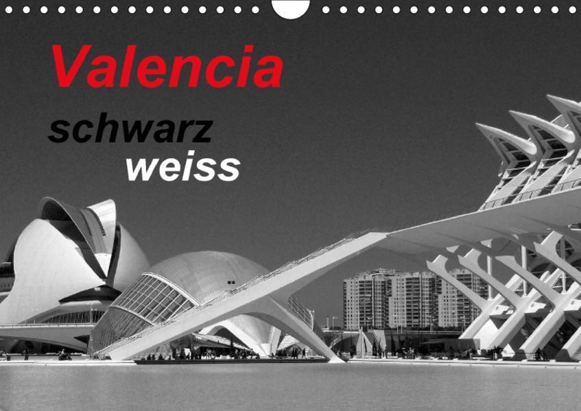 Valencia schwarz weiss (Wandkalender 2017 DIN A4 quer) - Coverbild