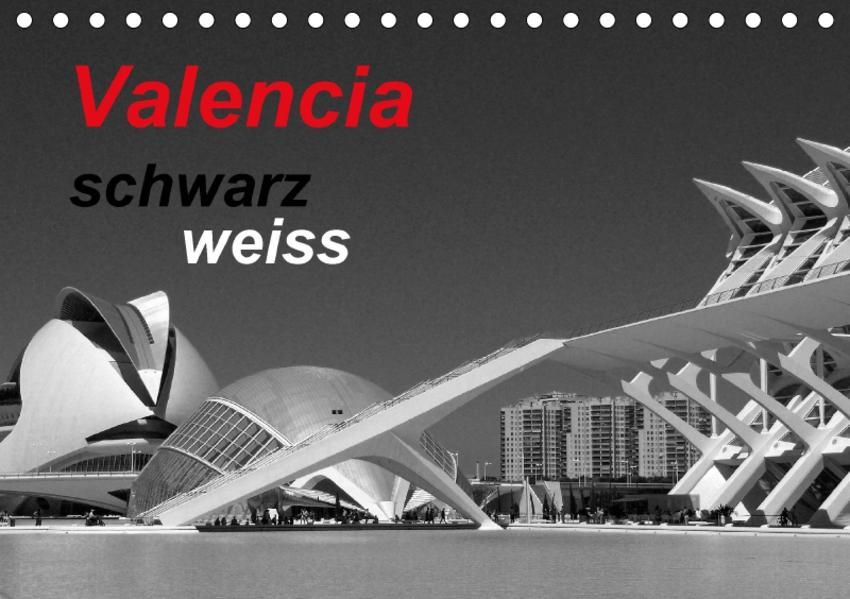 Valencia schwarz weiss (Tischkalender 2017 DIN A5 quer) - Coverbild