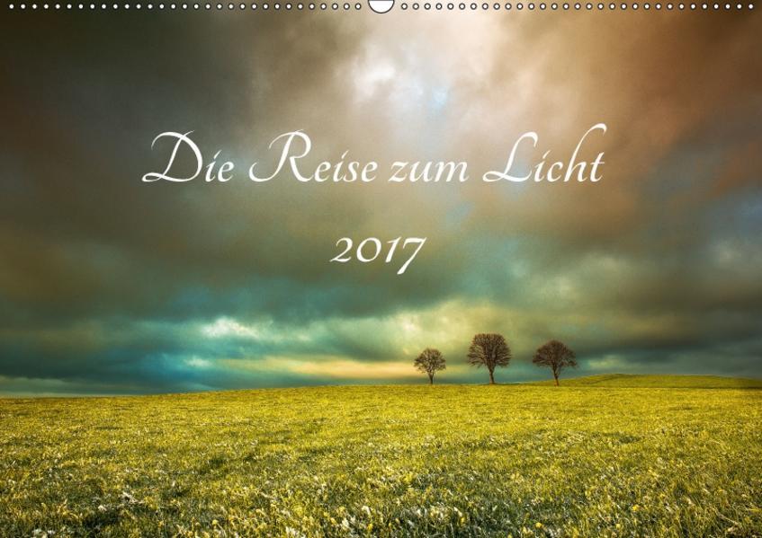 Die Reise zum Licht (Wandkalender 2017 DIN A2 quer) - Coverbild