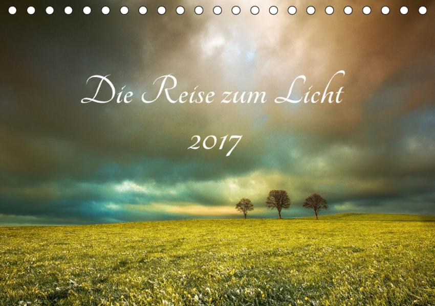 Die Reise zum Licht (Tischkalender 2017 DIN A5 quer) - Coverbild