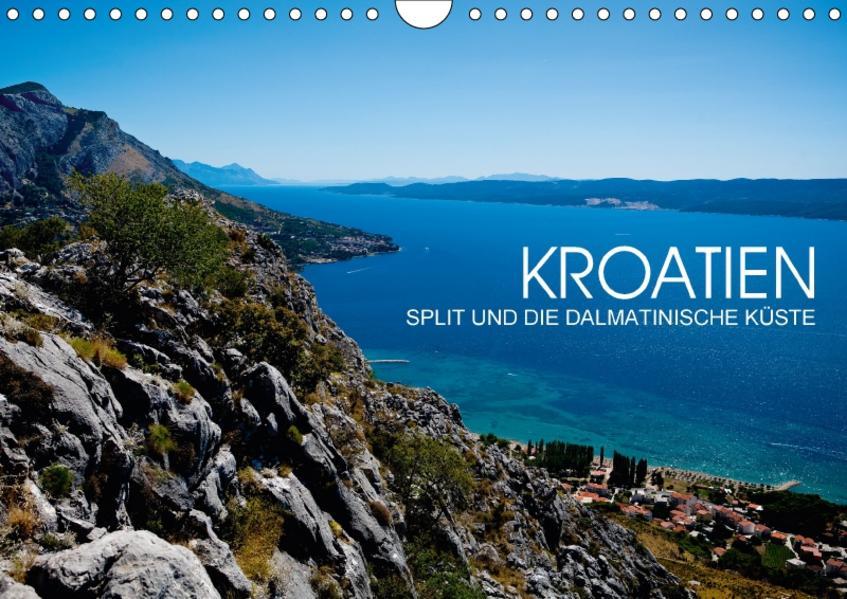 Kroatien - Split und die dalmatinische Küste (Wandkalender 2017 DIN A4 quer) - Coverbild