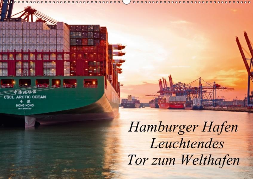 Hamburger Hafen - Leuchtendes Tor zum Welthafen (Wandkalender 2017 DIN A2 quer) - Coverbild