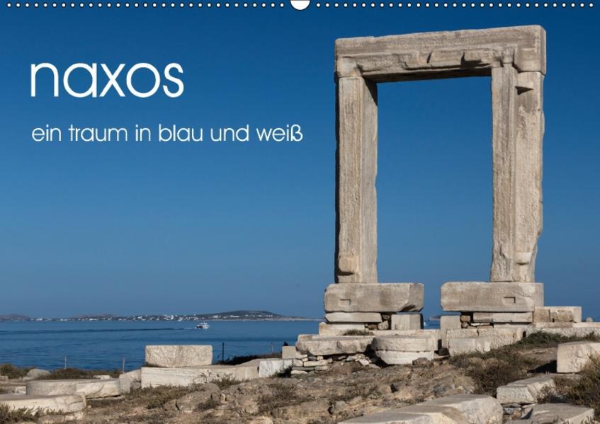 naxos - ein traum in blau und weiß (Wandkalender 2017 DIN A2 quer) - Coverbild