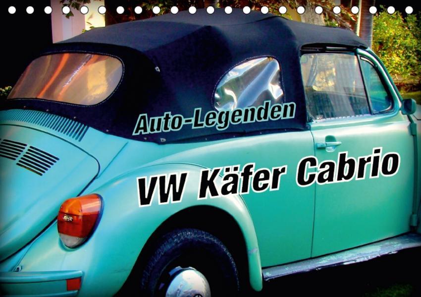 Auto-Legenden VW Käfer Cabrio (Tischkalender 2017 DIN A5 quer) - Coverbild