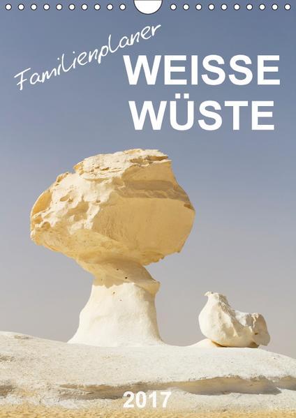 Weiße Wüste - Familienplaner (Wandkalender 2017 DIN A4 hoch) - Coverbild