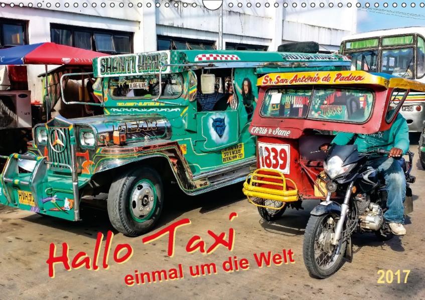 Hallo Taxi - einmal um die Welt (Wandkalender 2017 DIN A3 quer) - Coverbild