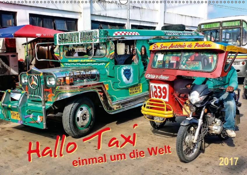 Hallo Taxi - einmal um die Welt (Wandkalender 2017 DIN A2 quer) - Coverbild