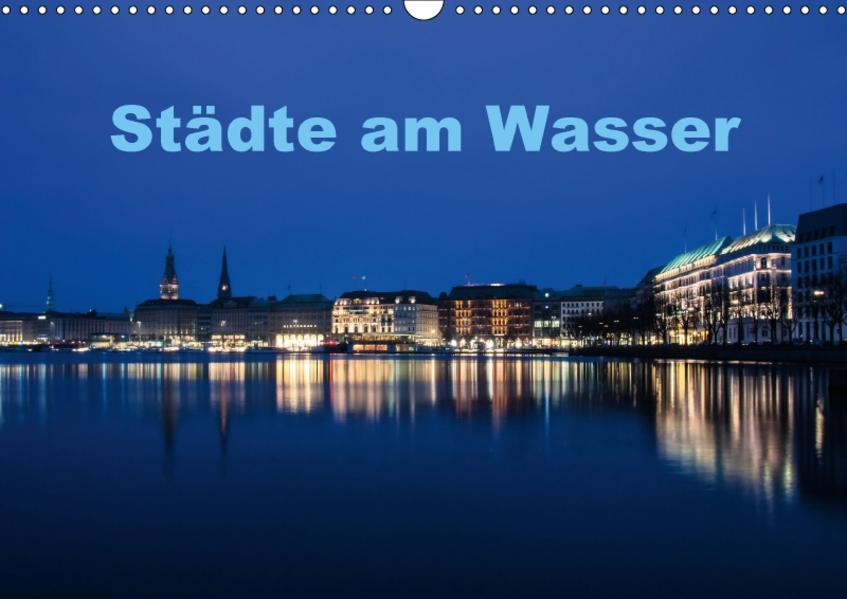 Städte am Wasser (Wandkalender 2017 DIN A3 quer) - Coverbild
