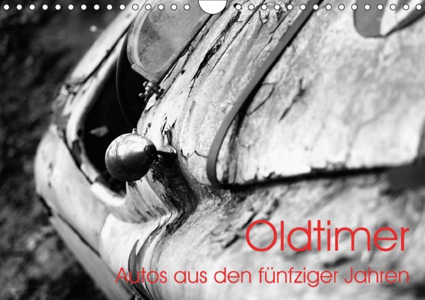 Oldtimer - Autos aus den fünfziger Jahren (Wandkalender 2017 DIN A4 quer) - Coverbild