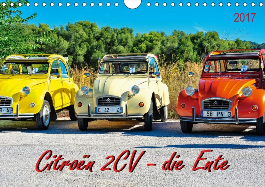 Citroën 2CV - die Ente (Wandkalender 2017 DIN A4 quer) - Coverbild