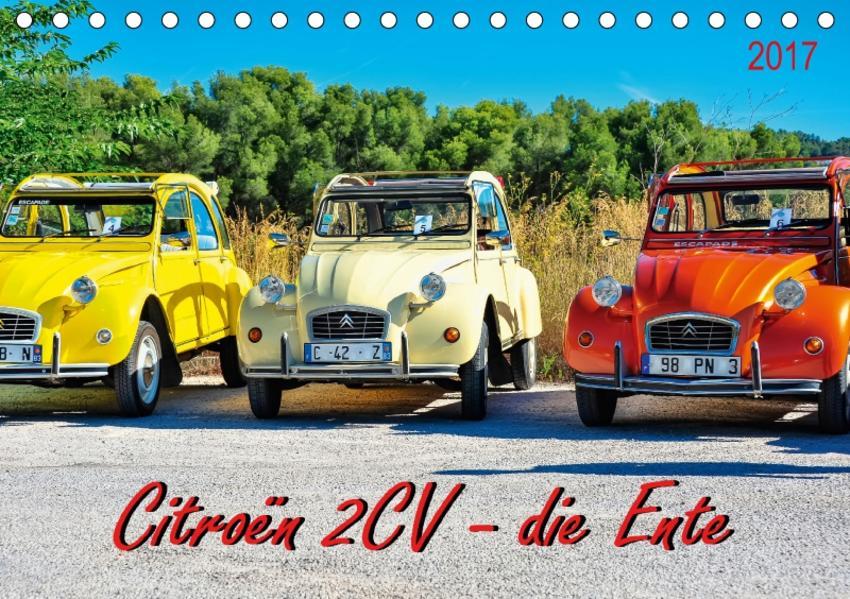 Citroën 2CV - die Ente (Tischkalender 2017 DIN A5 quer) - Coverbild