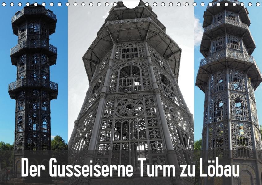 Der Gusseiserne Turm zu Löbau (Wandkalender 2017 DIN A4 quer) - Coverbild