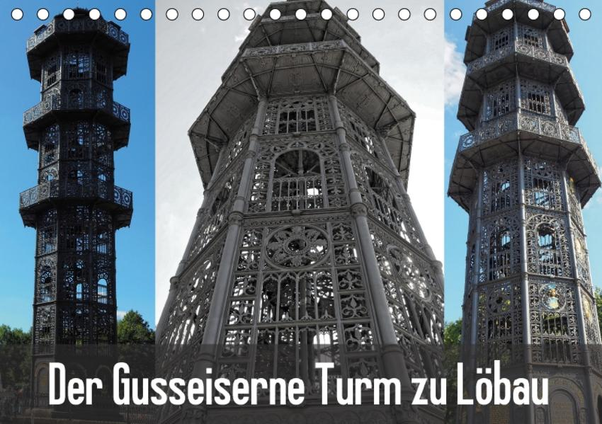 Der Gusseiserne Turm zu Löbau (Tischkalender 2017 DIN A5 quer) - Coverbild