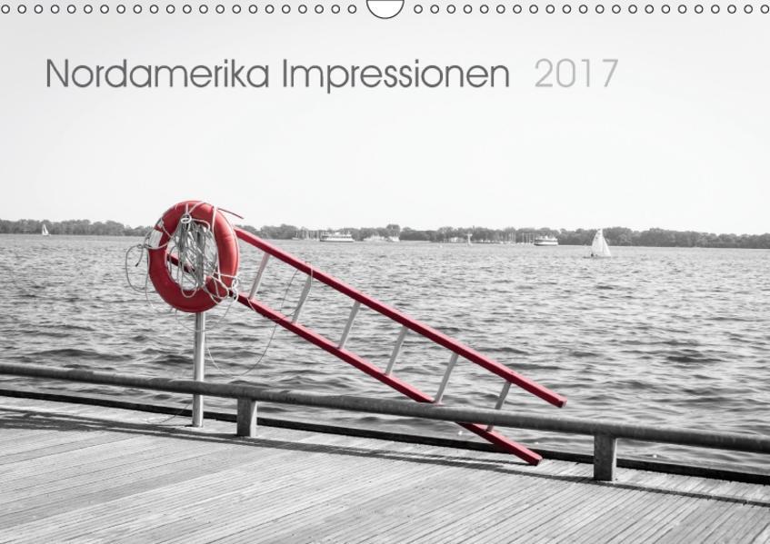 Nordamerika Impressionen 2017 (Wandkalender 2017 DIN A3 quer) - Coverbild