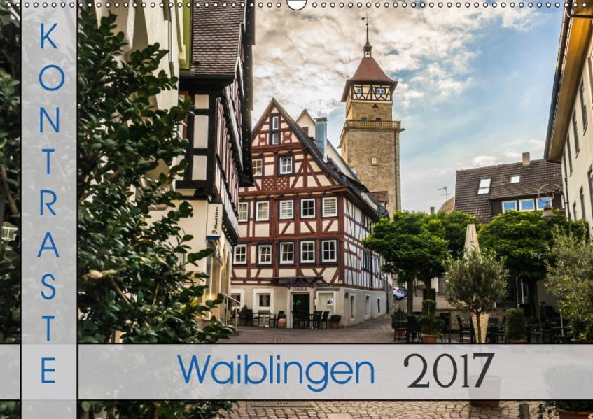 Kontraste Waiblingen (Wandkalender 2017 DIN A2 quer) - Coverbild