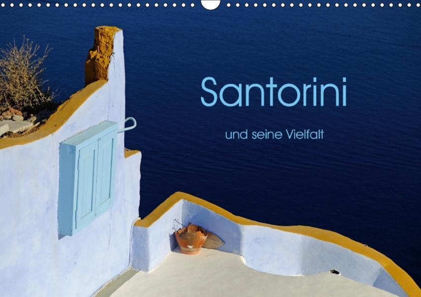 Santorini und seine Vielfalt (Wandkalender 2017 DIN A3 quer) - Coverbild