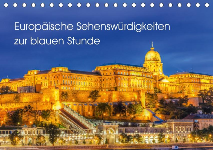 Europäische Sehenswürdigkeiten zur blauen Stunde (Tischkalender 2017 DIN A5 quer) - Coverbild