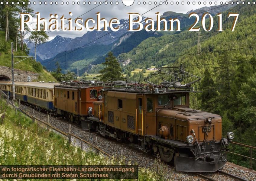 Rhätische Bahn 2017CH-Version  (Wandkalender 2017 DIN A3 quer) - Coverbild