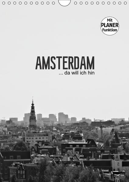 Amsterdam ... da will ich hin (Wandkalender 2017 DIN A4 hoch) - Coverbild