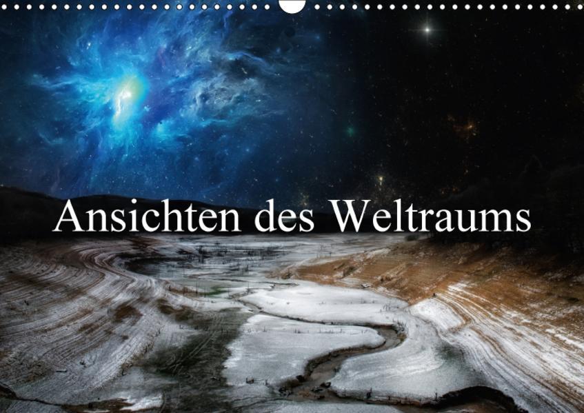 Ansichten des Weltraums (Wandkalender 2017 DIN A3 quer) - Coverbild