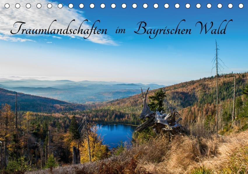 Traumlandschaften im Bayrischen Wald (Tischkalender 2017 DIN A5 quer) - Coverbild