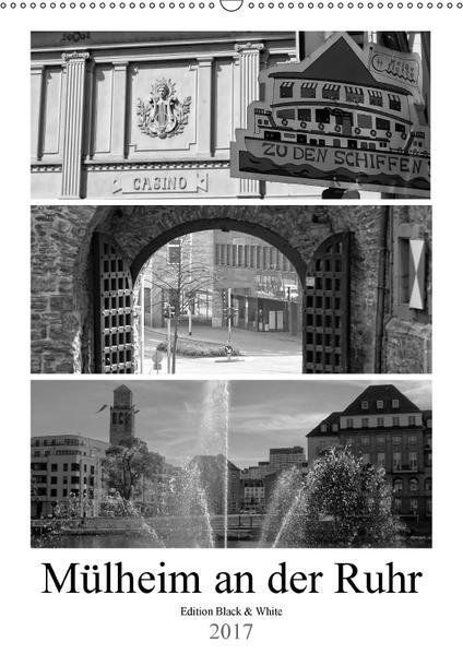 Mülheim an der Ruhr Edition Black & White 2017 (Wandkalender 2017 DIN A2 hoch) - Coverbild
