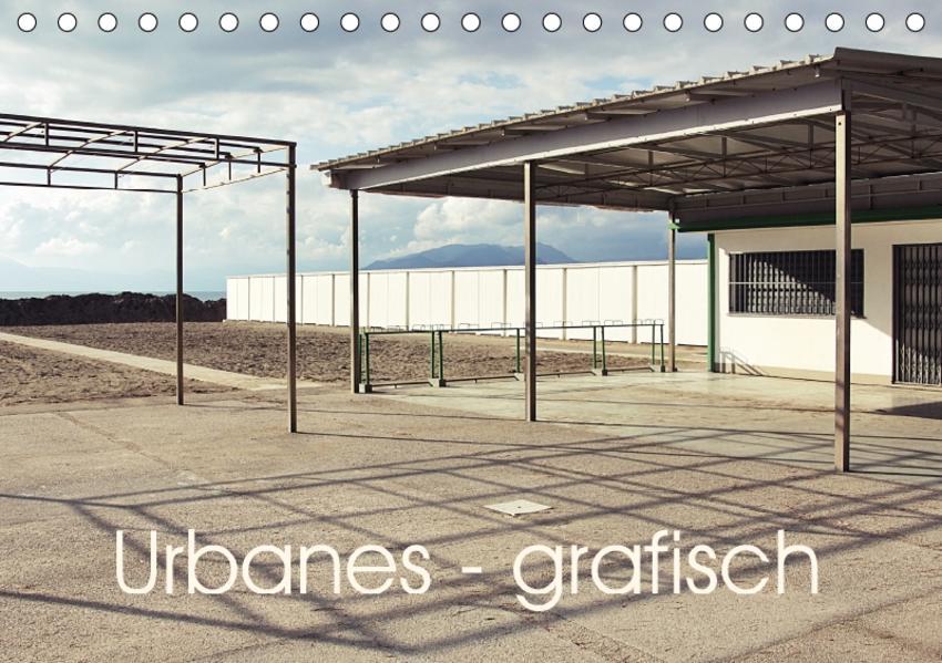 Urbanes - grafisch (Tischkalender 2017 DIN A5 quer) - Coverbild