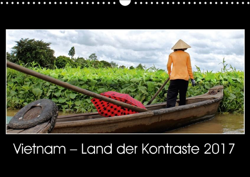 Vietnam – Land der Kontraste 2017 (Wandkalender 2017 DIN A3 quer) - Coverbild