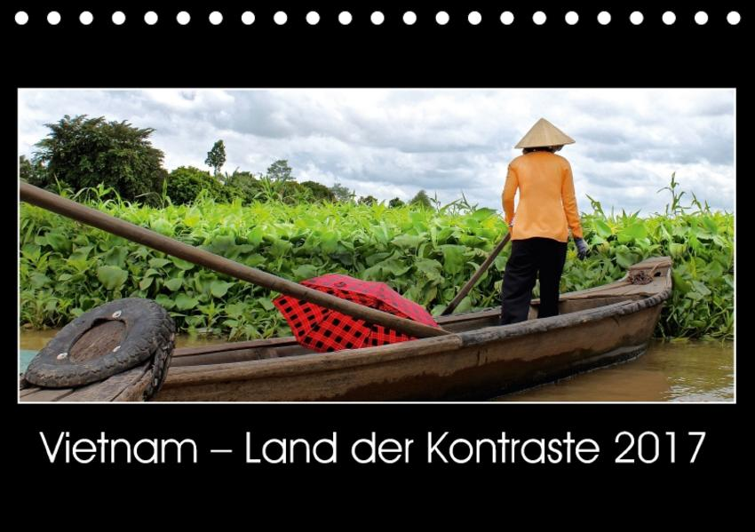 Vietnam – Land der Kontraste 2017 (Tischkalender 2017 DIN A5 quer) - Coverbild