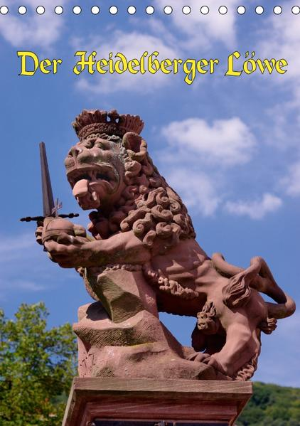 Der Heidelberger Löwe (Tischkalender 2017 DIN A5 hoch) - Coverbild