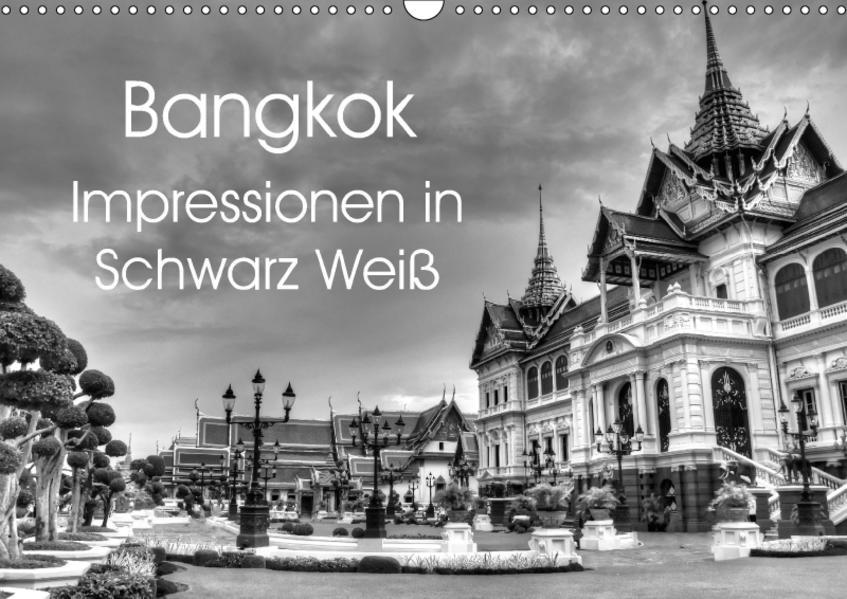 Bangkok Impressionen in Schwarz Weiß (Wandkalender 2017 DIN A3 quer) - Coverbild