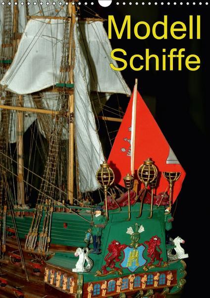Modell Schiffe (Wandkalender 2017 DIN A3 hoch) - Coverbild