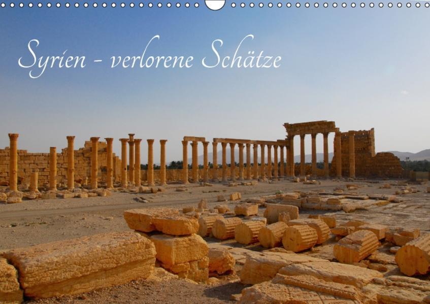 Syrien - verlorene Schätze (Wandkalender 2017 DIN A3 quer) - Coverbild