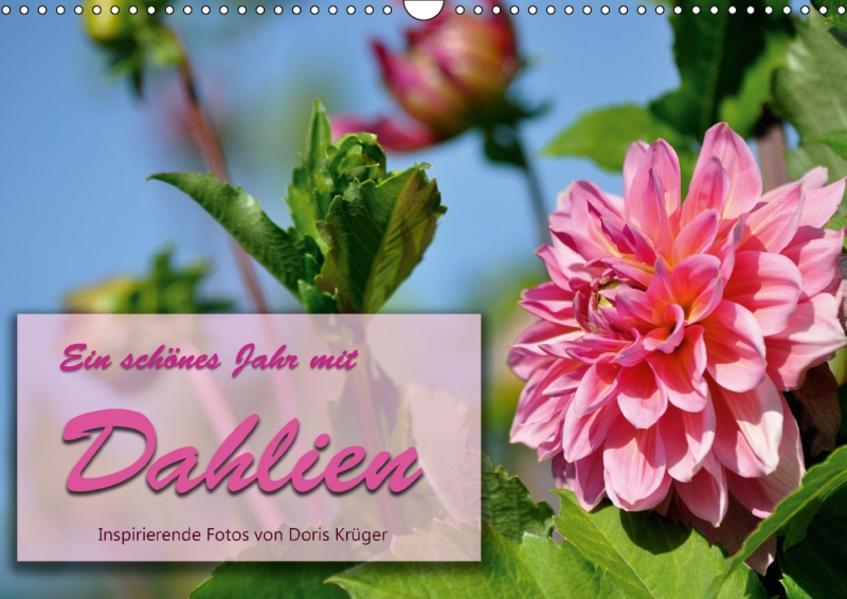 Ein schönes Jahr mit Dahlien - Inspirierende Fotos von Doris Krüger (Wandkalender 2017 DIN A3 quer) - Coverbild