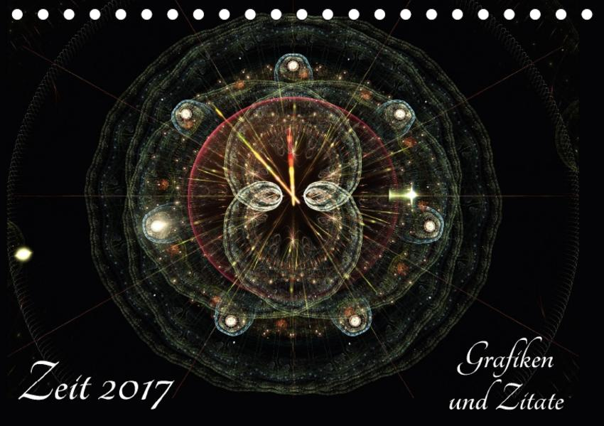 Zeit 2017 - Grafiken und Zitate (Tischkalender 2017 DIN A5 quer) - Coverbild