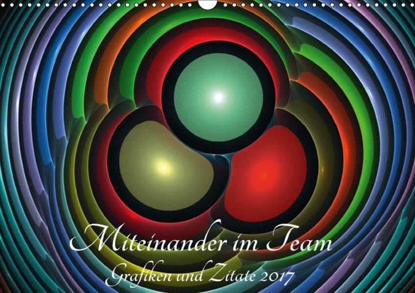 Miteinander im Team - Grafiken und Zitate 2017 (Wandkalender 2017 DIN A3 quer) - Coverbild