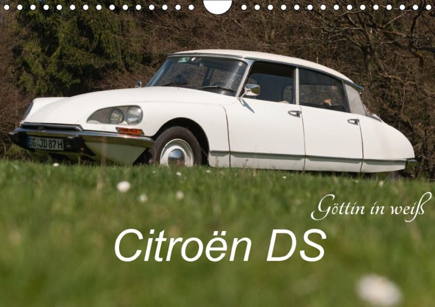 Citroën DS - Göttin in weiß (Wandkalender 2017 DIN A4 quer) - Coverbild