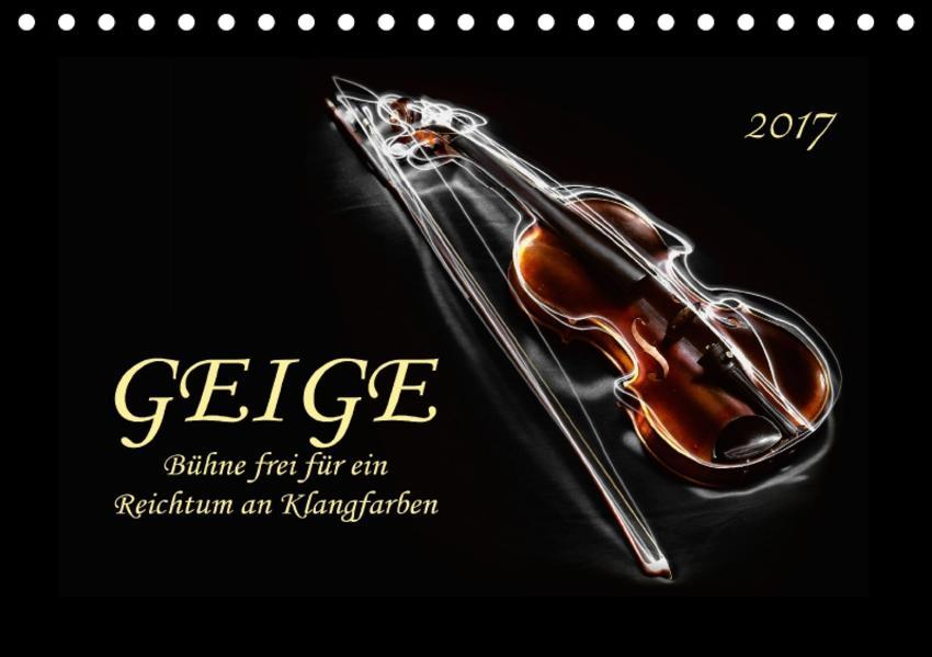 Geige - Bühne frei für ein Reichtum an Klangfarben (Tischkalender 2017 DIN A5 quer) - Coverbild