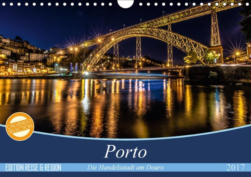 Porto - Die Handelsstadt am Douro (Wandkalender 2017 DIN A4 quer) - Coverbild