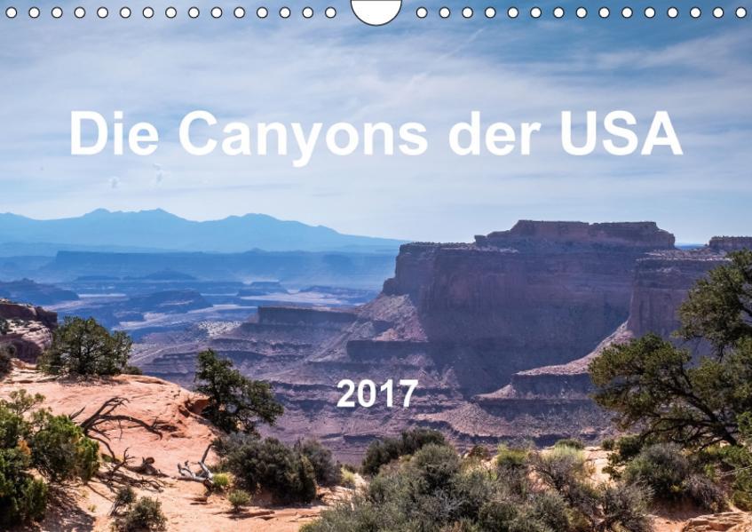 Die Canyons der USA (Wandkalender 2017 DIN A4 quer) - Coverbild
