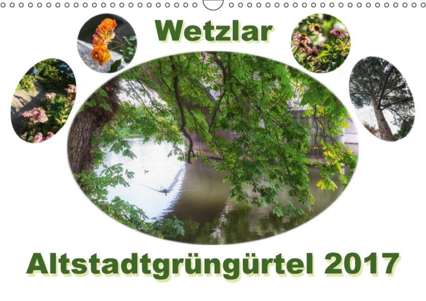 Wetzlar Altstadtgrüngürtel (Wandkalender 2017 DIN A3 quer) - Coverbild