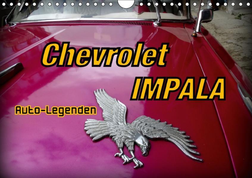 Auto-Legenden Chevrolet IMPALA (Wandkalender 2017 DIN A4 quer) - Coverbild