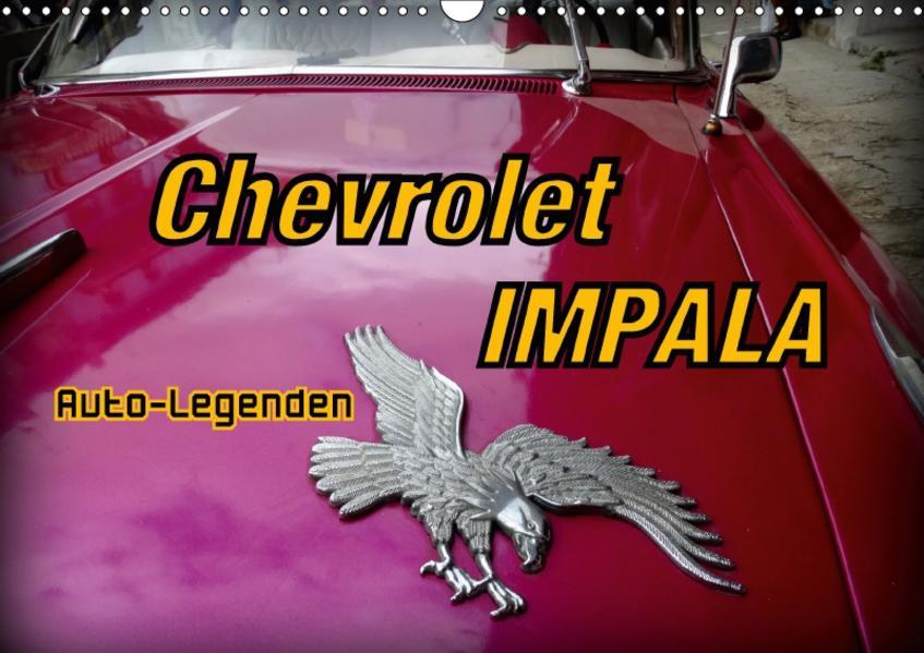 Auto-Legenden Chevrolet IMPALA (Wandkalender 2017 DIN A3 quer) - Coverbild