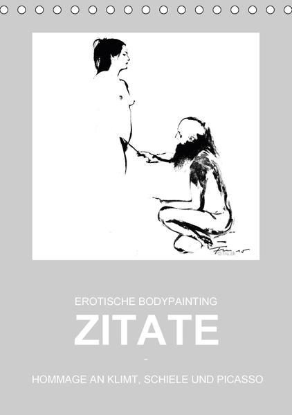 EROTISCHE BODYPAINTING ZITATE - HOMMAGE AN KLIMT, SCHIELE UND PICASSO (Tischkalender 2017 DIN A5 hoch) - Coverbild