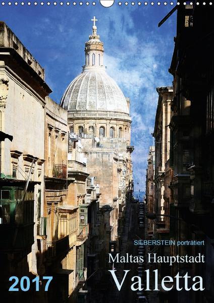 Silberstein porträtiert Maltas Hauptstadt Valletta (Wandkalender 2017 DIN A3 hoch) - Coverbild