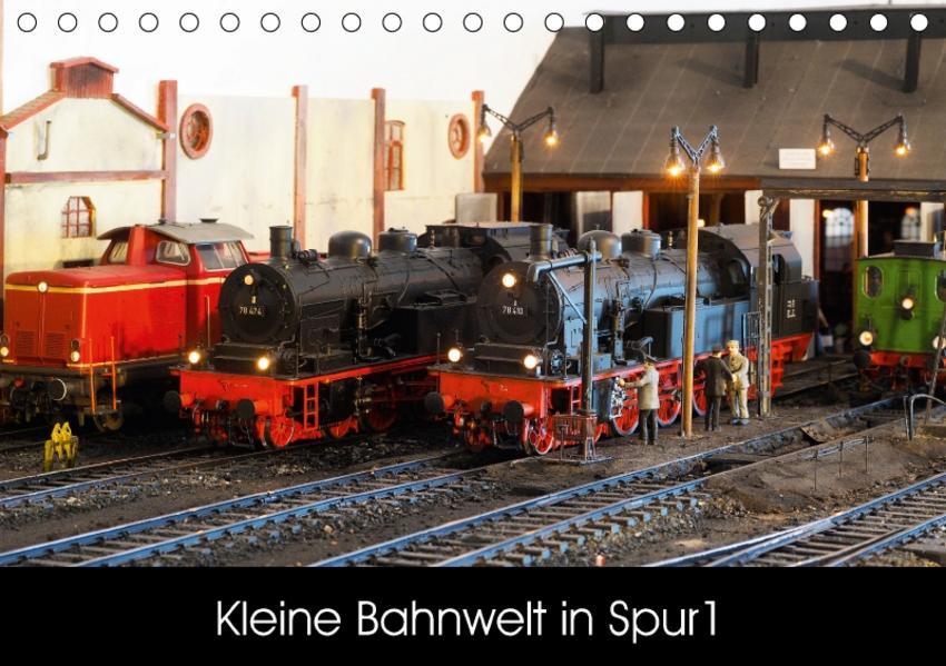 Kleine Bahnwelt in Spur 1 (Tischkalender 2017 DIN A5 quer) - Coverbild
